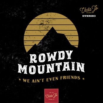 we ain't even friends by Rowdy Mountain
