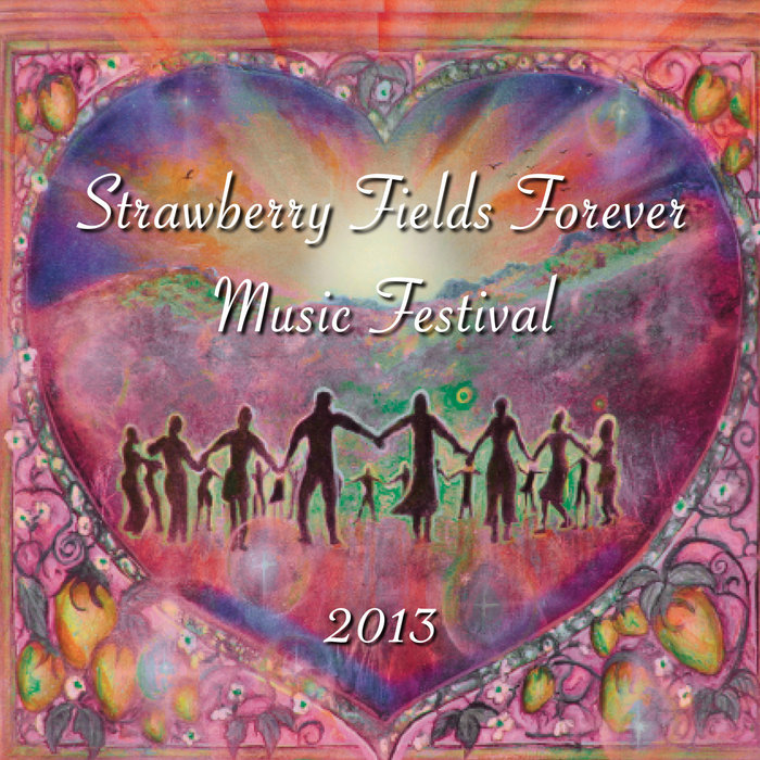 Strawberry Fields Forever Music Festival 2013 Living Miracles Studio