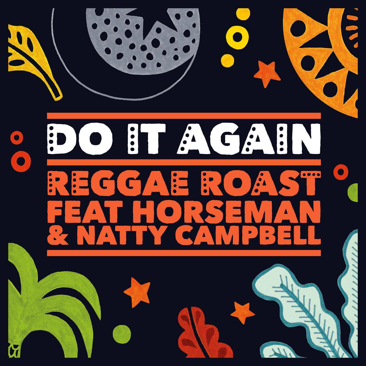 Natty The Fatty do it again (feat. horseman & natty campbell) | reggae roast
