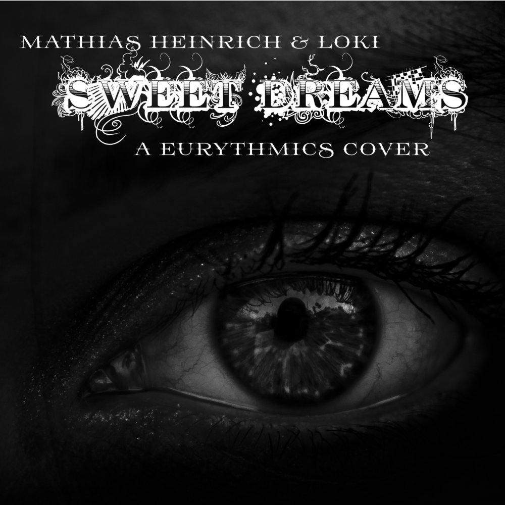 Sweet Dreams Are Made Of This Eurythmics Cover Mathias Heinrich