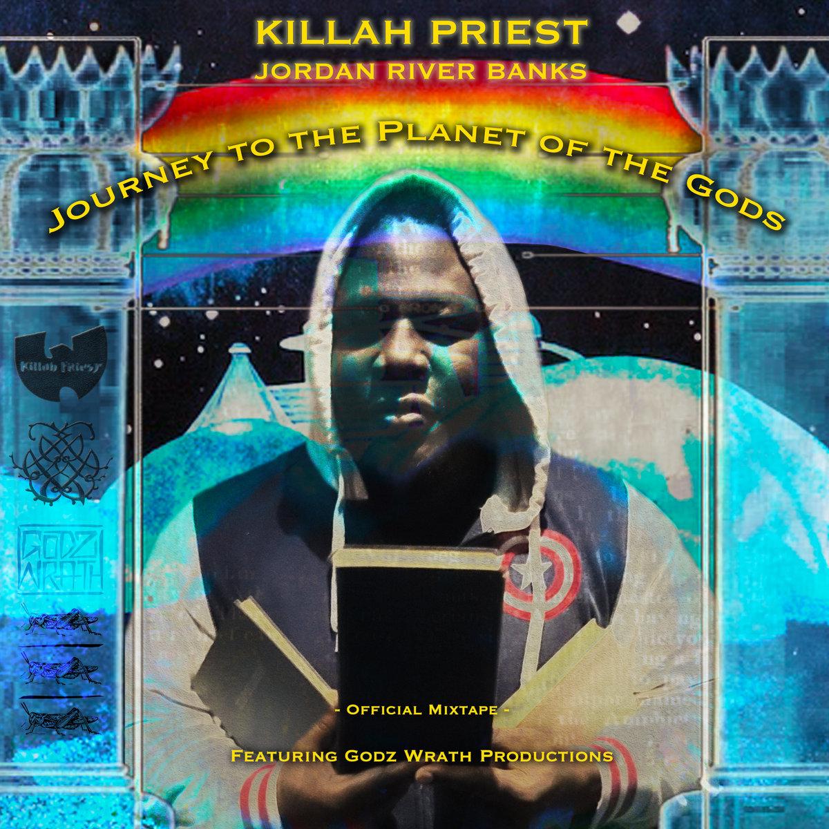 Journey To The Planet Of The Gods Killah Priest Jordan River