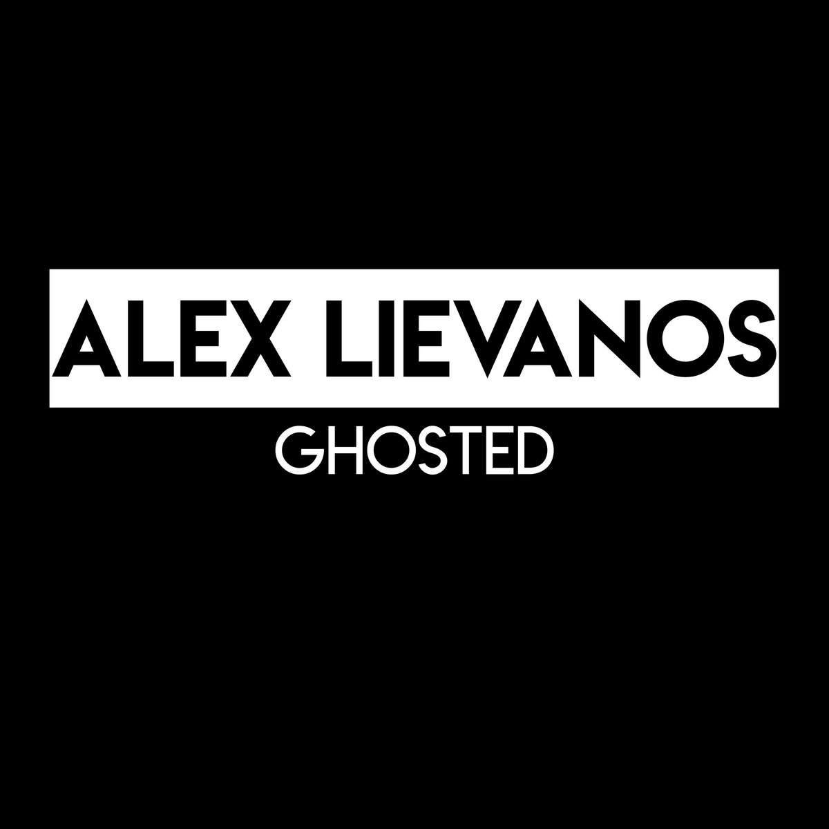 Ghosted by Alex Lievanos