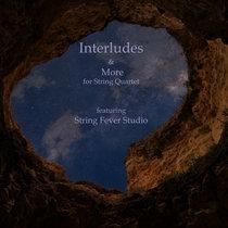 Interludes & More (for String Quartet) cover art