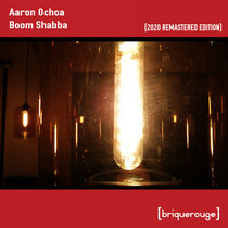 [BR080] : Aaron Ochoa - Boom Shabba ep [2020 Remastered Digital Special Edition] cover art