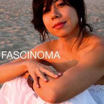 FASCINOMA by Fascinoma