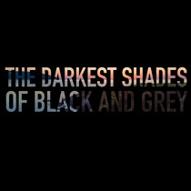 The Darkest Shades of Black and Grey cover art