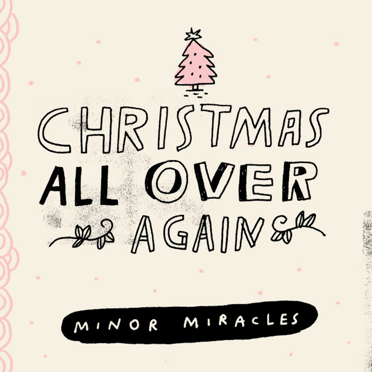 Christmas All Over Again | Minor Miracles