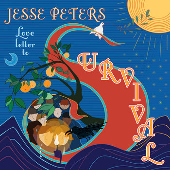 Love Letter To Survival by Jesse Peters