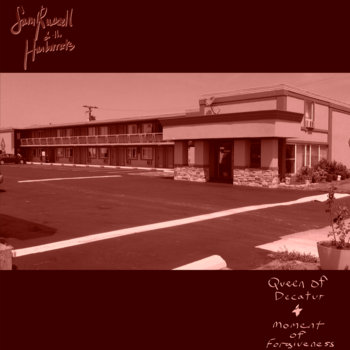 Queen of Decatur/Moment of Forgiveness by Sam Russell & the Harborrats