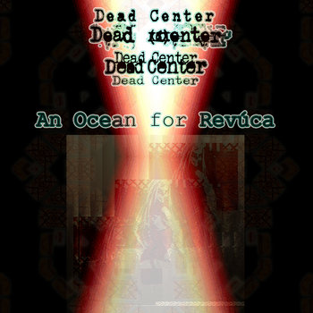 An Ocean For Revúca (Original Mix), by Dead Center