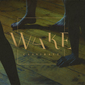 Wake by CassiRaye