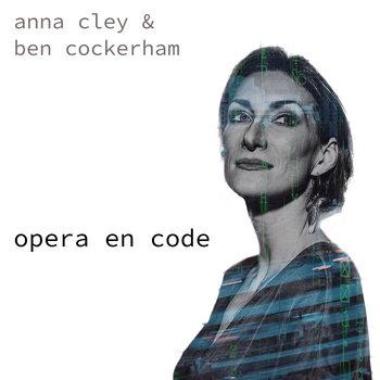 Opera En Code by Anna Cley