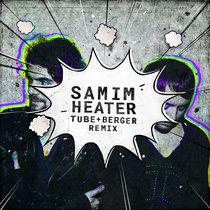 Heater (Tube & Berger Remix) cover art