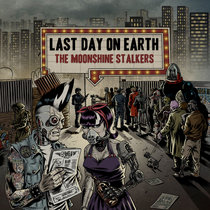 Moonshine Stalkers - Last Day on Earth cover art