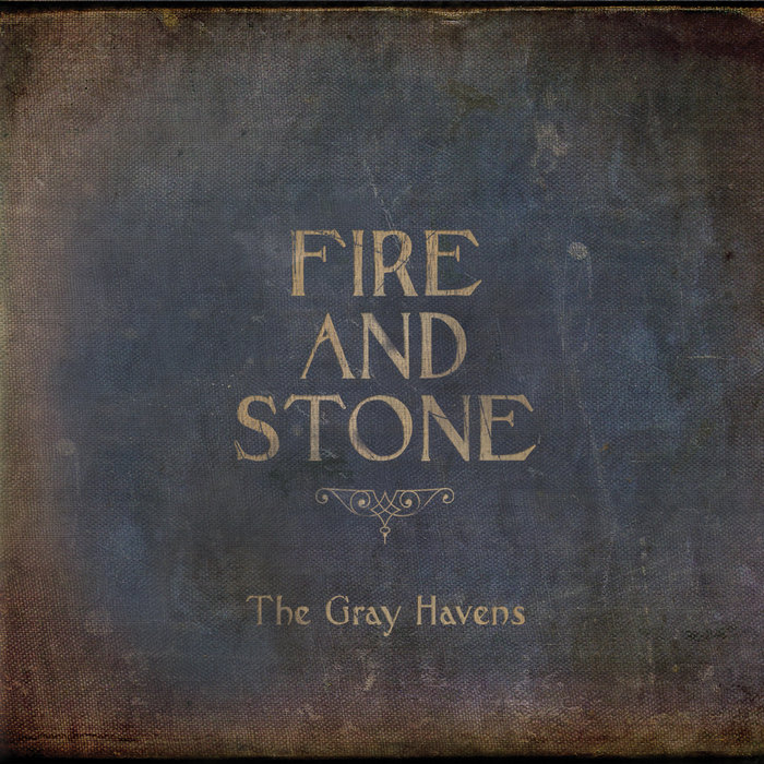 Fire and Stone | The Gray Havens