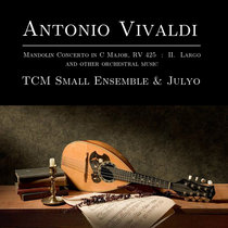 Antonio Vivaldi: Mandolin Concerto in C Major, RV 425: II. Largo & other concerts cover art