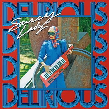 Delirious by Saucy Lady