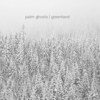 Greenland by Palm Ghosts