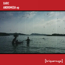 [BR151] : Xaric - Andromeda ep - (incl.David Duriez Beyond The Call Of Duty Remix) cover art
