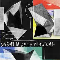 Croatia Get Physical - EP3 cover art