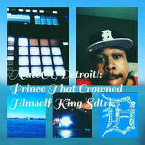 Prince That Crowned Himself King Sdtrk  (Directed By NateOGDetroit!) cover art