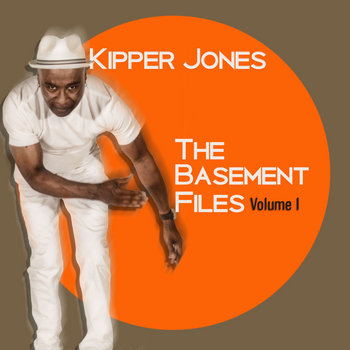The Basement Files (Volume I) by Kipper Jones