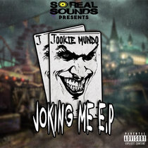 So Real Sounds & Jookie Mundo - Joking Me EP cover art