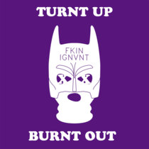 TURNT UP X BURNT OUT cover art
