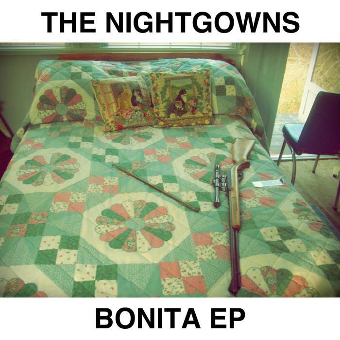 https://thenightgownsmusic.bandcamp.com/album/bonita-ep