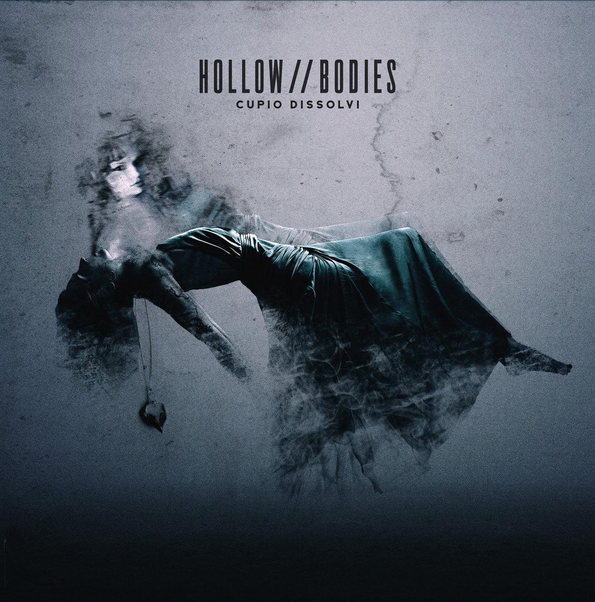 Hollow Bodies - Cupio Dissolvi [EP] (2017)