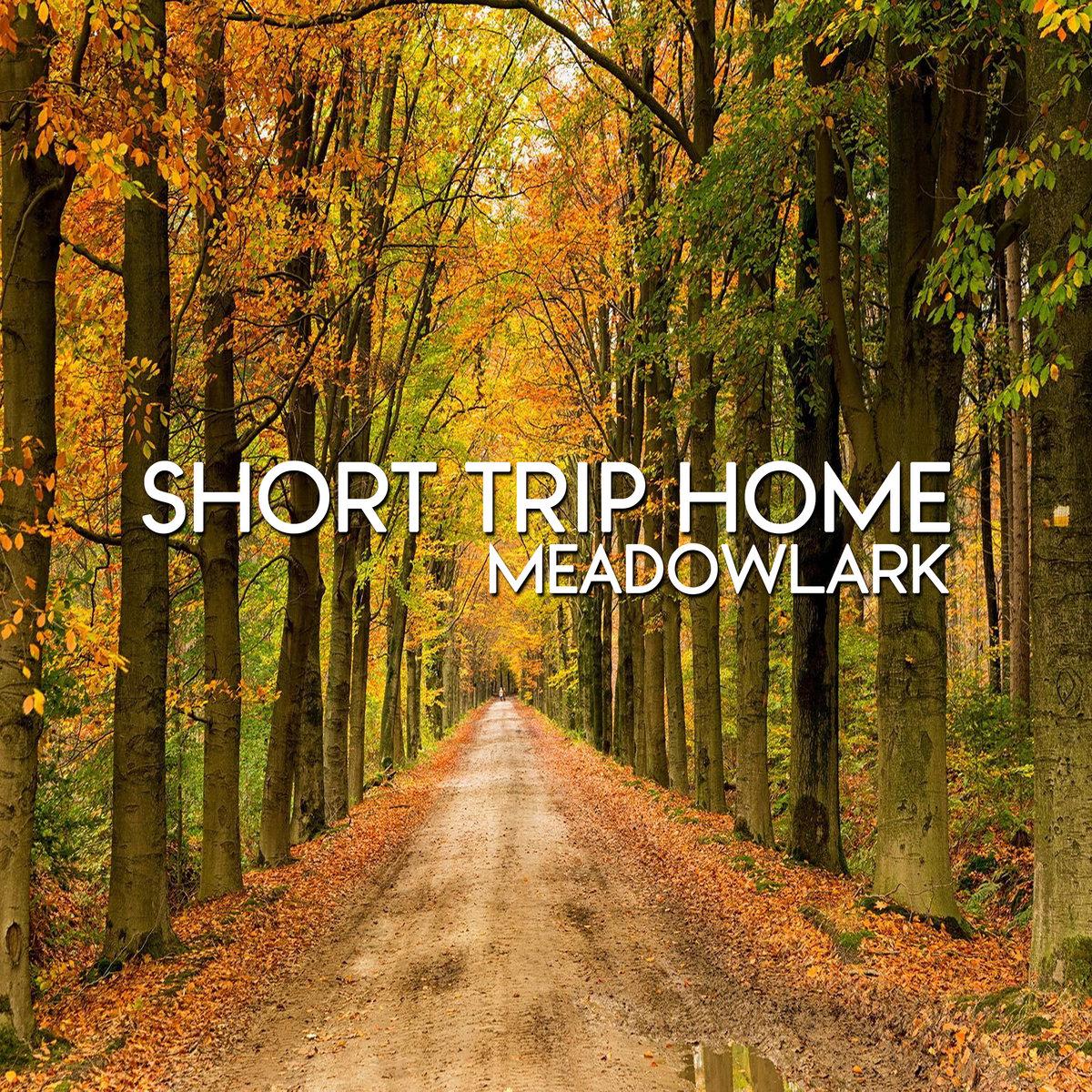 Short Trip Home [single] by Meadowlark