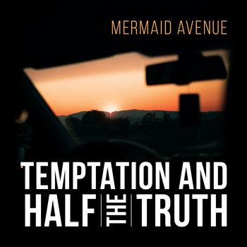 Temptation And Half The Truth by Mermaid Avenue