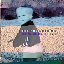 I Kill for Nothing (Yumi And The Weather Remix) cover art