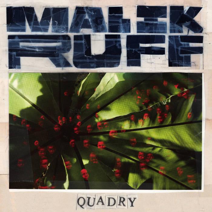 MALIK RUFF | Quadry