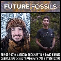0010 - Anthony Thogmartin & David Krantz (Future Music) cover art