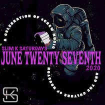 Slim K Saturdays (June TwentySeventh 2020) cover art
