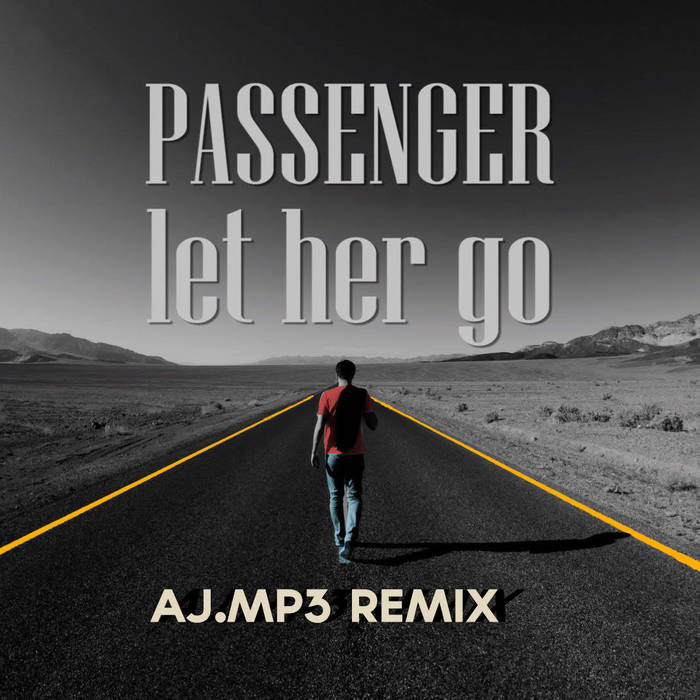 Mp3 download of let her go by passenger.