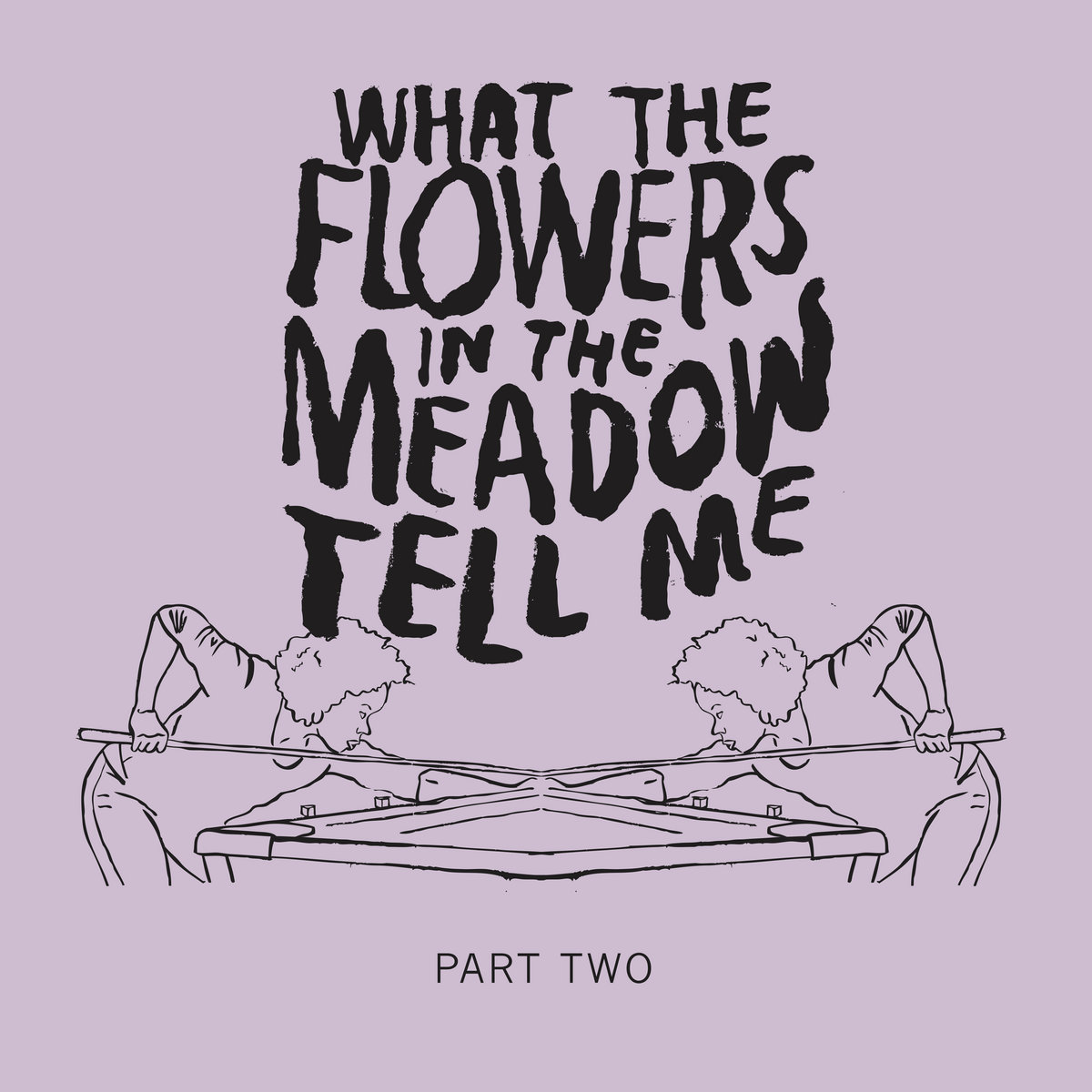 Ep. 3 | What the Flowers in the Meadow Tell Me (Part 2) by The Fruit Stare