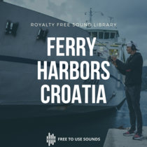 Ferry Sound Effects & Harbor Sounds Croatia cover art