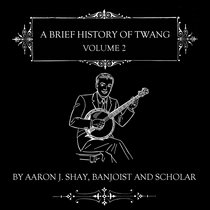 A Brief History of Twang, Volume Two cover art