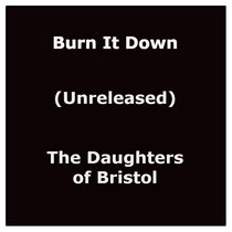 Burn It Down (Unreleased) cover art
