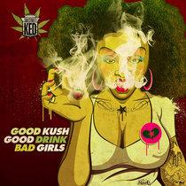 Good Kush Good Drink Bad Girls cover art