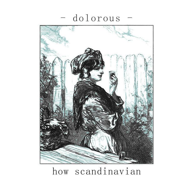 Dolorous. By How Scandinavian