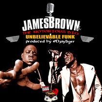 James Brown ft Notorious BIG - Unbelievable Funk cover art