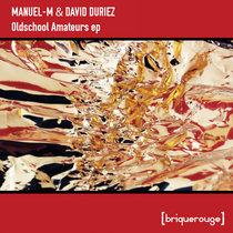 [BR148] : Manuel-M & David Duriez - Oldschool Amateurs ep cover art
