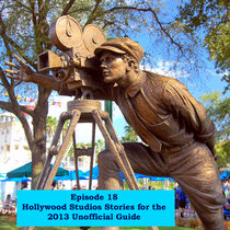 Episode 18 - Jim Hill's Hollywood Studios Stories for the 2013 Unofficial Guide cover art