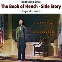 Bandcamp Extra - The Book of Hench Side Story - Beyond Lincoln cover art