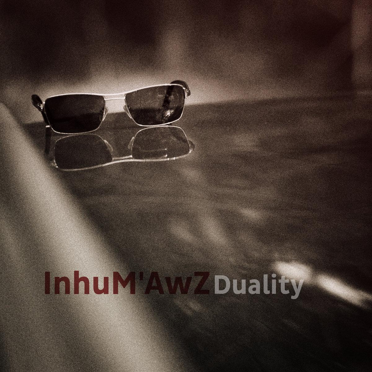 InhuM'AwZ – Duality