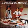 Mahoney & The Moment Cover Art