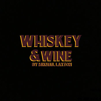 Whiskey & Wine - (Wine) by Mikhail Laxton